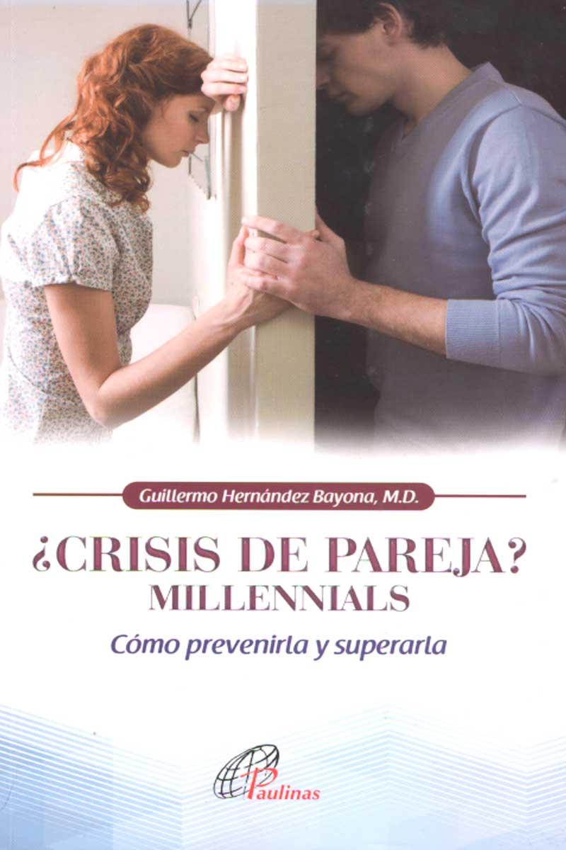 ¿Crisis de Pareja? Milennials, Como prevenirla y superarla