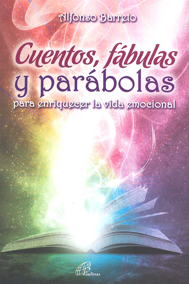 Cuentos, fábulas y parábolas para enriquecer la vida emocional
