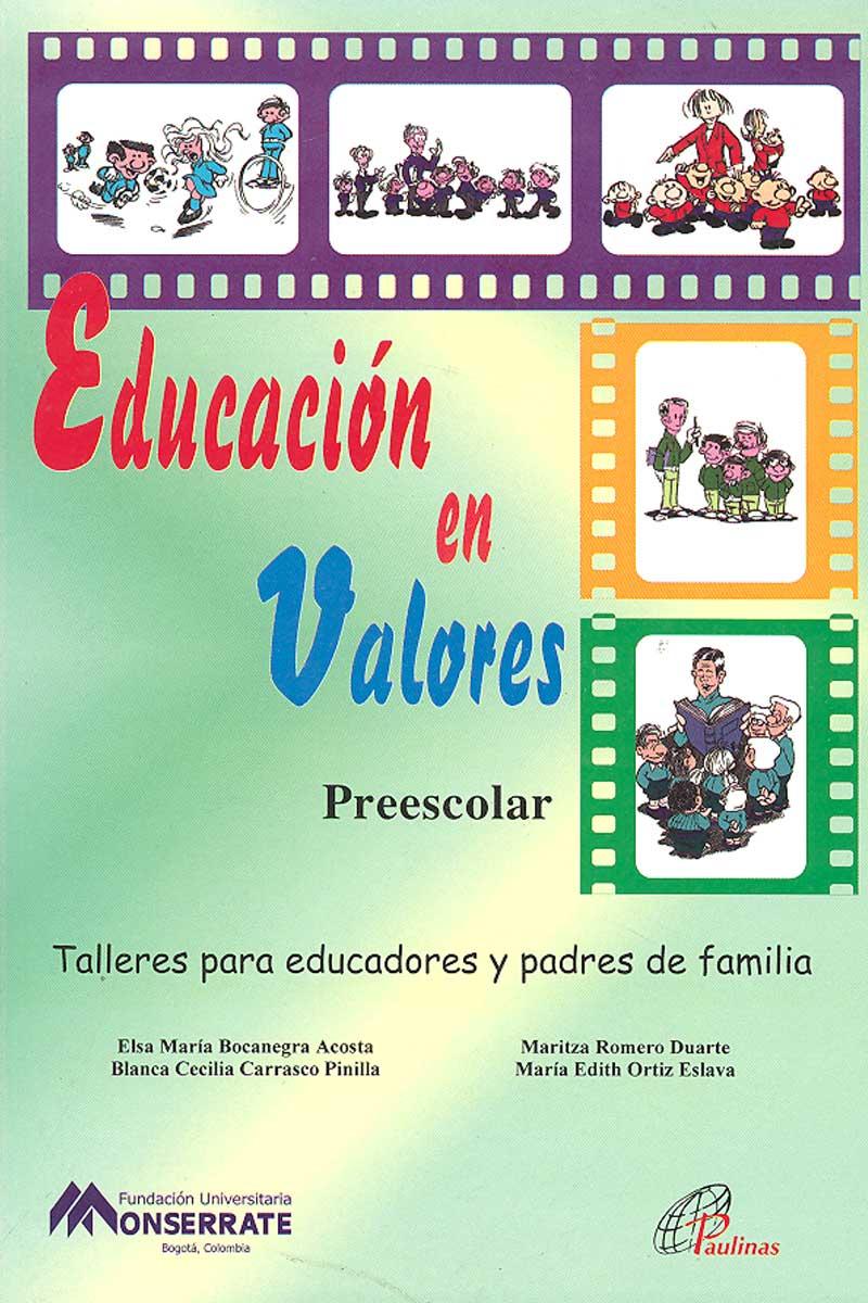 Educación en valores-Preescolar. Talleres para educadores y padres de familia