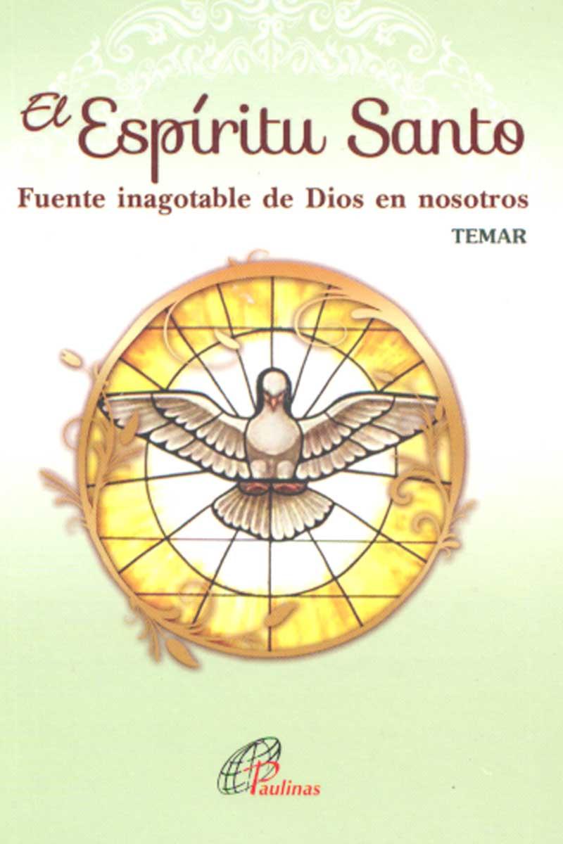 El Espíritu Santo, Fuente inagotable de Dios en nosotros
