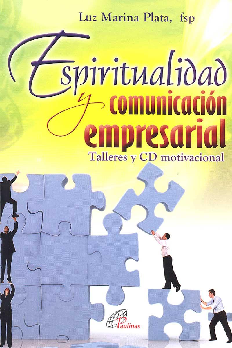 Espiritualidad y comunicación empresarial. Talleres y cd motivacional
