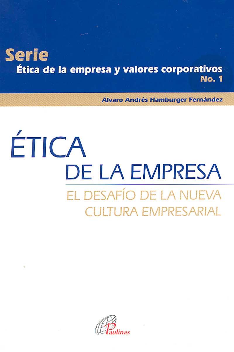 Ética de la empresa. El desafío de la nueva cultura empresarial
