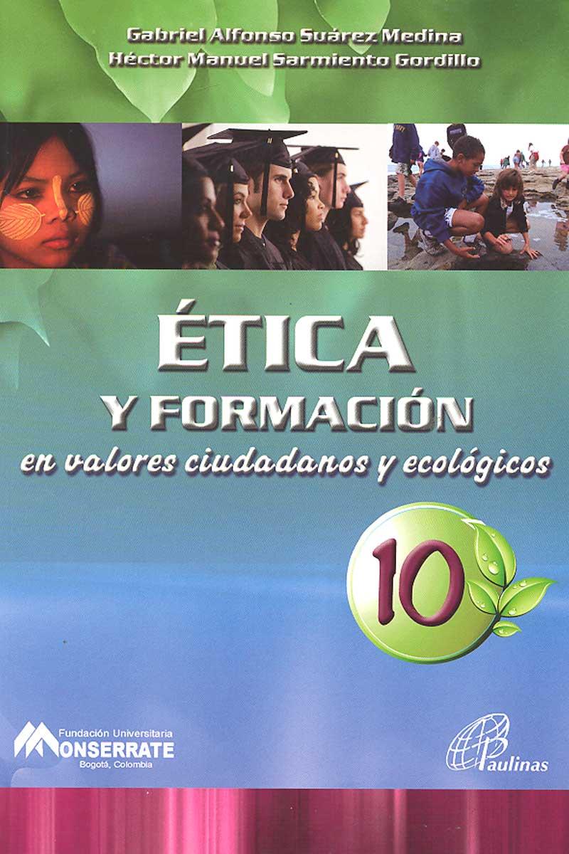 Ética y formación en valores ciudadanos ecólogicos 10
