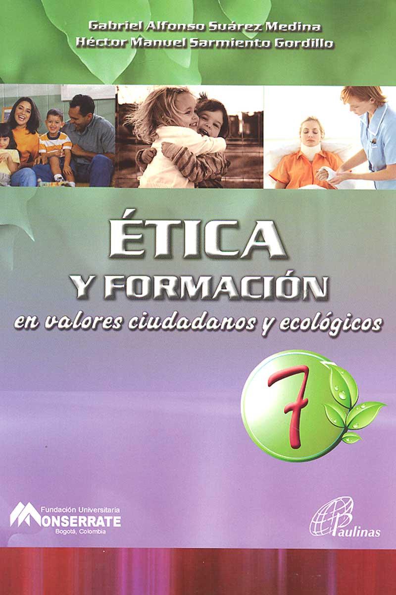 Ética y formación en valores ciudadanos ecólogicos 7