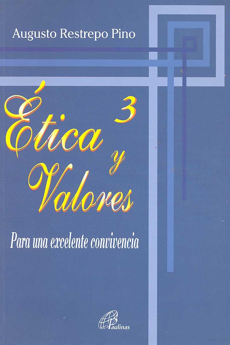 Ética y valores 3 Para una excelente convivencia