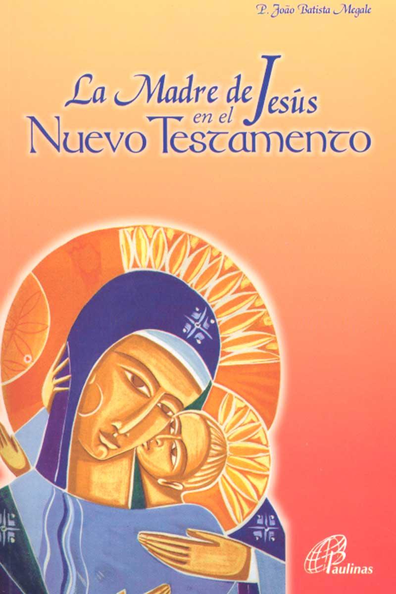 La Madre de Jesús en el Nuevo Testamento