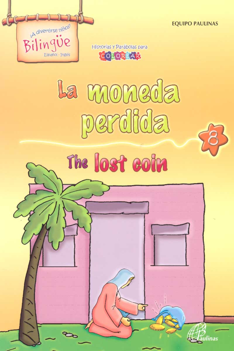 La Moneda perdida, the lost coin-Bilingüe