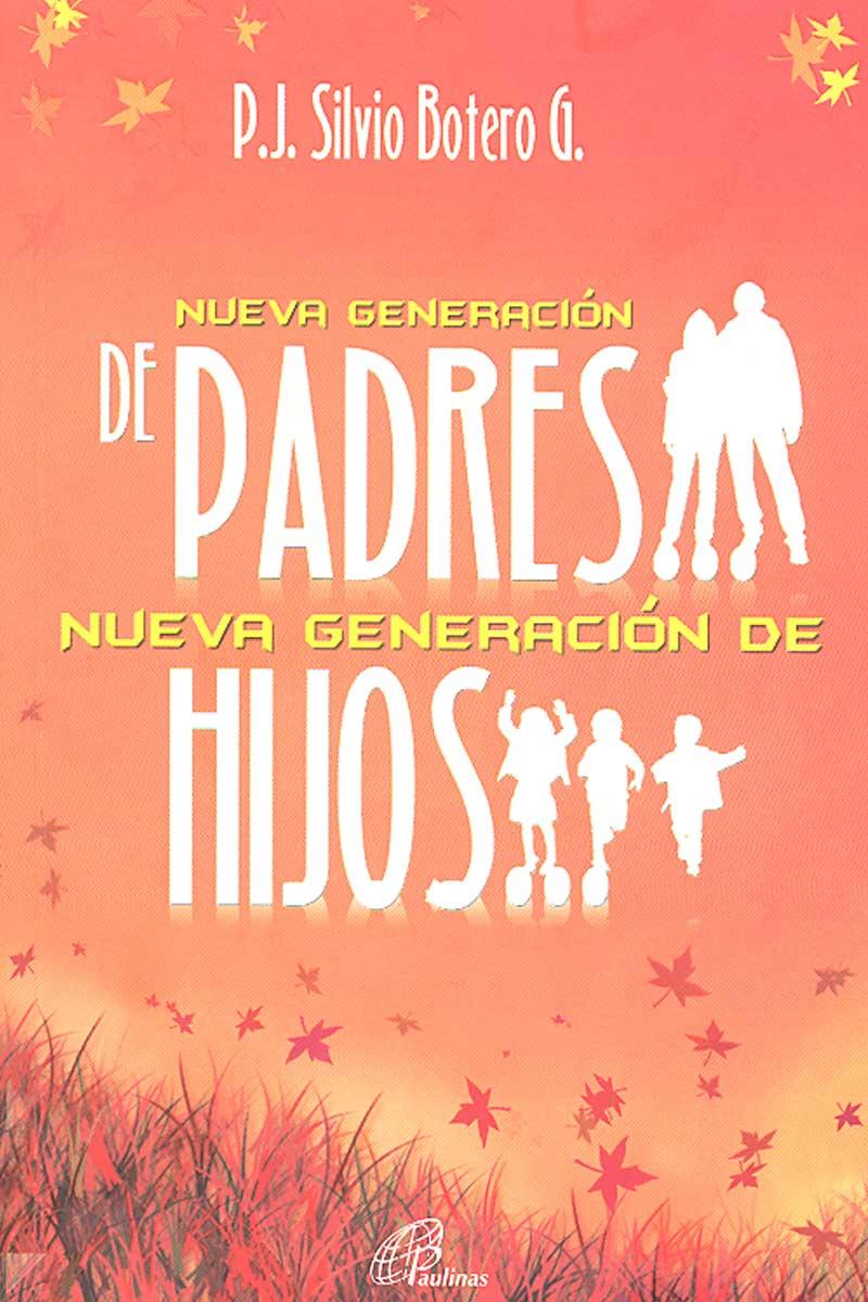 Nueva Generación de padres.. Nueva generación de hijos