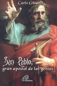 San Pablo, gran apóstol de las gentes