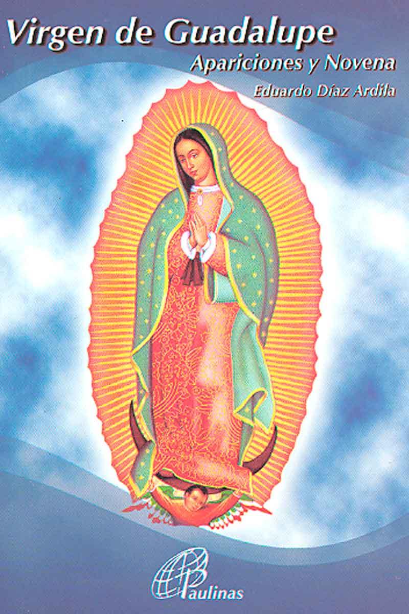 Virgen de Guadalupe Apariciones y Novena