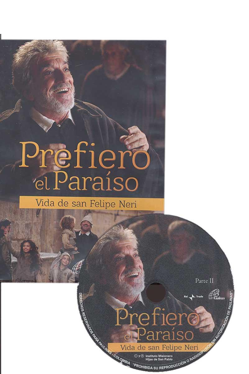 Prefiero el Paráiso, vida de san Felipe Neri